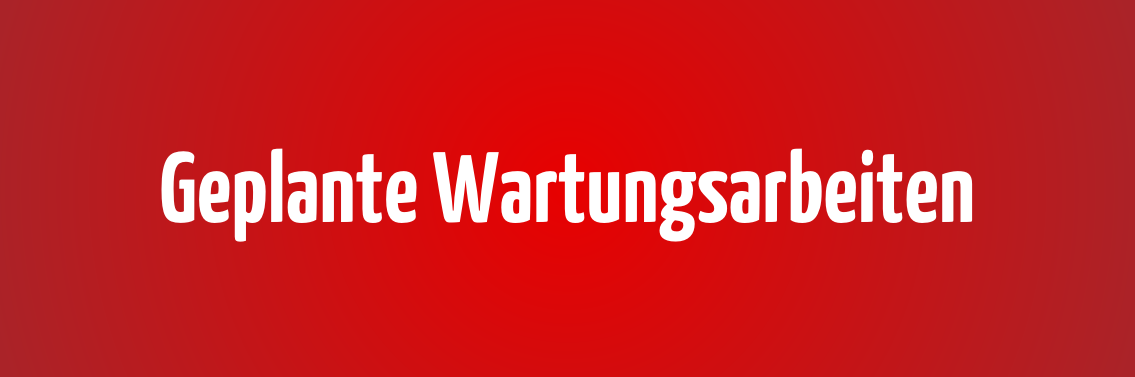 Geplante Wartungsarbeiten Deutsche Telekom am 14.05.2018 von 0:00 – 6:00 Uhr